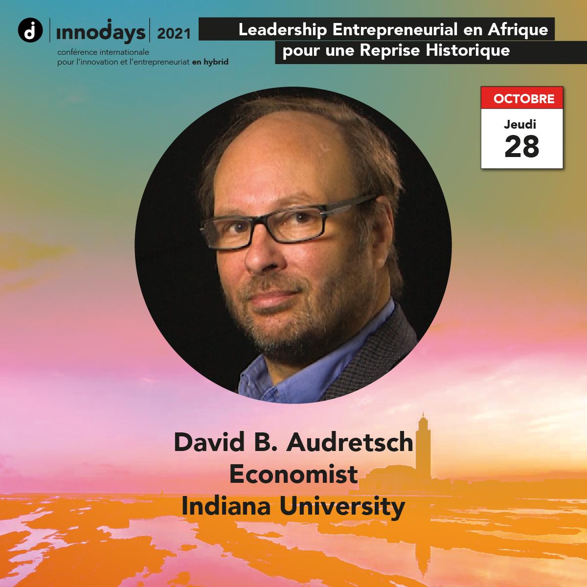 David B. Audretsch - Economist - Indiana University