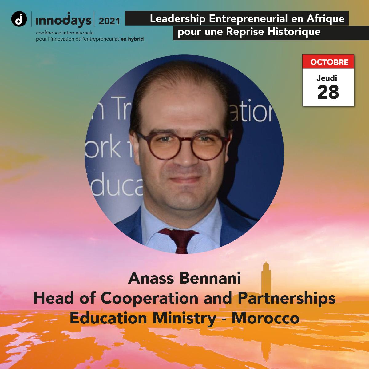 Anass Bennani - Directeur de la Coopération et des Partenariats - Ministère de l'Enseignement Supérieur - Maroc